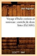 Voyage D'Italie Curieux Et Nouveau:  Enrichi de Deux Listes (Ed.1681)
