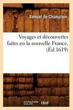 Voyages Et Decouvertes Faites En La Nouvelle France