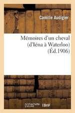 Memoires D'Un Cheval (D'Iena a Waterloo)