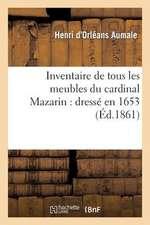 Inventaire de Tous Les Meubles Du Cardinal Mazarin