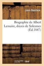 """Biographie de Albert Lemaire, Doyen de Solesmes, Extraite de La """"Biographie Des Membres"""