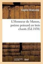L Honneur de Manon, Poeme Poissard En Trois Chants