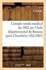 Compte Rendu Medical de 1862 Sur L Asile Departemental de Bassens (Pres Chambery)