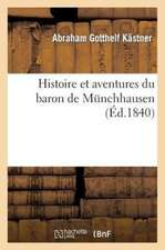 Histoire Et Aventures Du Baron de Munchhausen