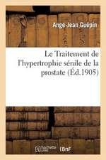 Le Traitement de L'Hypertrophie Senile de La Prostate