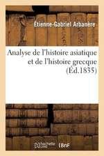 Analyse de L'Histoire Asiatique Et de L'Histoire Grecque