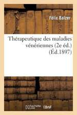 Therapeutique Des Maladies Veneriennes (2e Ed.)
