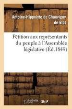 Petition Aux Representants Du Peuple A L'Assemblee Legislative. Precis Historique Et Physiologique:  de Paris Compare Aux Pays Etrangers Limitrophes a