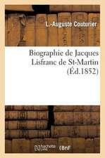 Biographie de Jacques Lisfranc de St-Martin