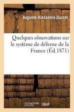 Quelques Observations Sur Le Systeme de Defense de La France