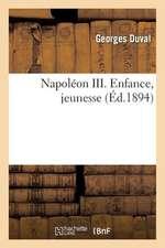 Napoleon III. Enfance, Jeunesse