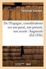 de L'Espagne, Considerations Sur Son Passe, Son Present, Son Avenir:  Fragments