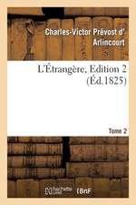 L'Etrangere. Tome 2, Edition 2