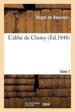 L'Abbe de Choisy. T. 1