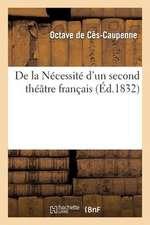 de La Necessite D'Un Second Theatre Francais