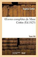 Oeuvres Completes de Mme Cottin. Tome VIII