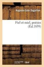 Fiel Et Miel, Poesies