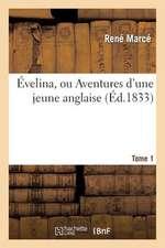 Evelina, Ou Aventures D'Une Jeune Anglaise. Tome 1 (Ed 1833)