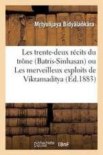 Les Trente-Deux Recits Du Trone (Batris-Sinhasan) Ou Les Merveilleux Exploits de Vikramaditya