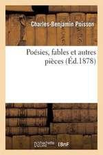 Poesies, Fables Et Autres Pieces