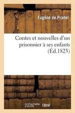 Contes Et Nouvelles D'Un Prisonnier a Ses Enfans