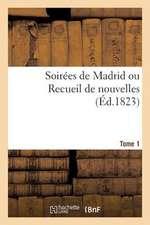 Soirees de Madrid Ou Recueil de Nouvelles (Ed.1823) Tome 1