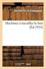 Machines a Travailler Le Bois