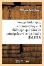 Voyage Historique, Chorographique Et Philosophique Dans Les Principales Villes de L'Italie:  En 1811 Et 1812