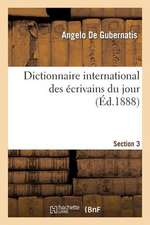 Dictionnaire International Des Ecrivains Du Jour. Section 3