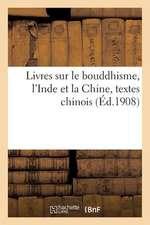 Livres Sur Le Bouddhisme, L'Inde Et La Chine, Textes Chinois