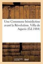 Une Commune Benedictine Avant La Revolution. Villa de Asperis