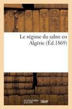 Le Regime Du Sabre En Algerie
