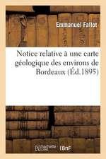 Notice Relative a Une Carte Geologique Des Environs de Bordeaux
