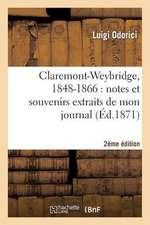 Claremont-Weybridge, 1848-1866:  Notes Et Souvenirs Extraits de Mon Journal (2e Edition)