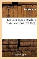 Les Reunions Electorales a Paris, Mai 1869