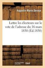 Lettre Les Electeurs Sur Le Vote de L'Adresse Du 16 Mars 1830