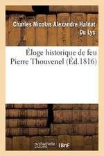 Eloge Historique de Feu Pierre Thouvenel