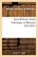 Jean Reboul, Etude Historique Et Litteraire