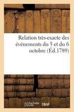 Relation Tres-Exacte Des Evenements Du 5 & Du 6 Octobre