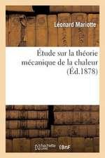 Etude Sur La Theorie Mecanique de La Chaleur