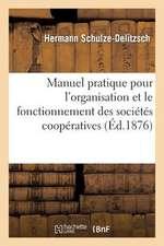 Manuel Pratique Pour L'Organisation Et Le Fonctionnement Des Societes Cooperatives