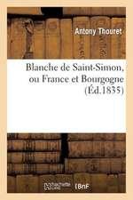 Blanche de Saint-Simon, Ou France Et Bourgogne