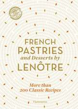French Patisserie and Desserts by Lenotre