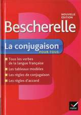 Bescherelle La Conjugaison Pour Tous:  Ouvrage de Reference Sur La Conjugaison Francaise