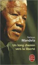 Un Long Chemin Vers la Liberte = Long Walk Towards Freedom