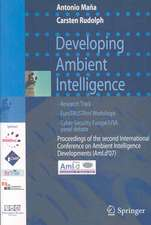 Developing Ambient Intelligence: Proceedings of the second International Conference on Ambient Intelligence developments (AmI.d '07)