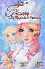 Fraisie, La Magie de La Patisserie