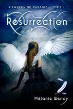 Resurrection (L'Envers Du Paradis - Tome 1)