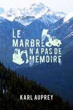 Le Marbre N'a Pas de Memoire