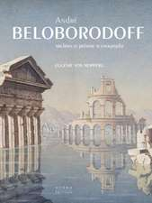 Andre Beloborodoff: Architecte, Peintre, Scenographe (Text in French)